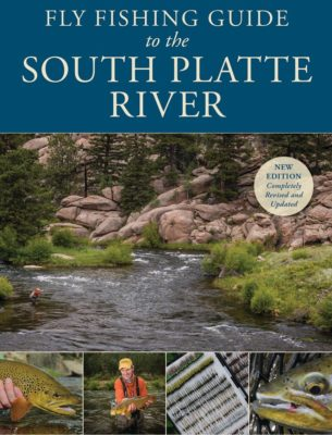 Fly Fishing Guide to the South Platte River - Book Written by Pat Dorsey
